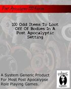 100 Odd Items To Loot Off Of Bodies In A Post Apocalyptic Setting