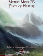 Mythic Minis 25: Feats of Nature