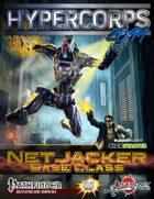 Hypercorps 2099: Netjacker Base Class