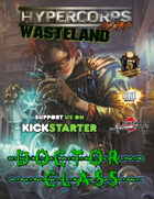 Hypercorps 2099 Wasteland: Doctor Class