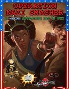 OPERATION: NAZI SMASHER (5E) (Charity Product)