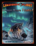 Legendary Worlds: Polaris 7