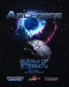 Arcforge Campaign Setting: Gleam of Eternity