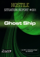 Hostile Situation Report 001 - Ghost Ship