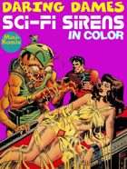 Daring Dames: Sci-Fi Sirens (in color)
