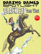 Daring Dames Spotlight: Black Cat Goes West