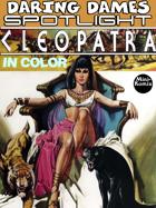 Daring Dames Spotlight: Cleopatra (in color)