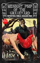 Midnight Pimp of the Graveyard