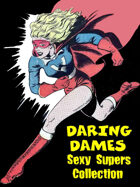 Daring Dames: Sexy Supers Collection [BUNDLE]