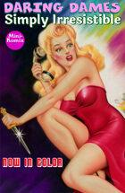 Daring Dames: Simply Irresistible (in color)