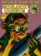 Shrunk & Super Sized Schlock Comics