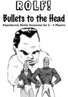 ROLF: Bullets to the Head