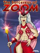 The Sorceress of Zoom
