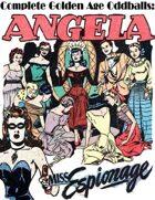 Complete Golden Age Oddballs: Angela & Miss Espionage