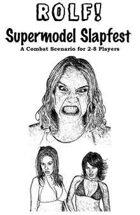 ROLF: Supermodel Slapfest