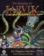 The Haunting of Larvik Island (DCC RPG)