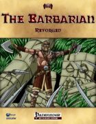 The Barbarian Reforged (PFRPG)