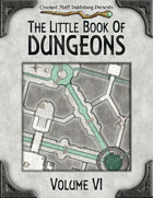 The Little Book Of Dungeons - Volume VI