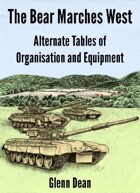The Bear Marches West: Alternate Tables of Organisation and Equipment