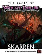 The Races of Violet Dawn Skarren