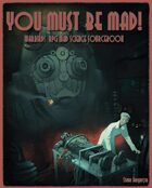 You Must Be Mad! Warbirds RPG Mad Science Sourcebook