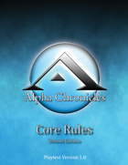 Alpha Chronicles - Core Rules Second Edition Playtest Guide