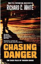 Chasing Danger: The Case Files of Theron Chase