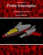 Starships Book I : Pirate Interceptor