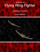 Starships Book III0 : Flying Wing Fighter