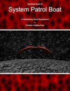 Starships Book IIII : System Patrol Boat