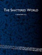 The Shattered World Vol.3