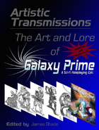 Artistic Transmissions: The Art and Lore of Galaxy Prime