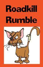 Roadkill Rumble!