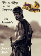 Saga of 5 Ages - The 12 Rings of the Emperor: The Assassin's Tale