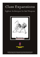 Class Expansions: Fighter Archetypes for Bad Weapons