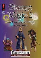 Strange Magic 2 (PFRPG)