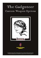 The Gadgeteer - Custom Weapon Options