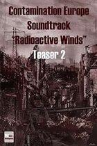 "Teaser 2 Contamination Europe Soundtrack ""Radioactive Winds"""