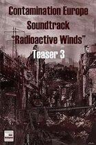 "Teaser 3 Contamination Europe Soundtrack ""Radioactive Winds"""