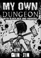My Own Dungeon (with blackjack, and hookers)