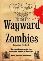 Lady Bexington's Home for Wayward Zombies