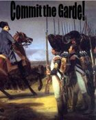 Commit the Garde! - Quatre-Bras