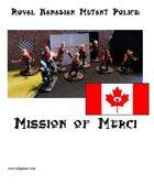 Royal Kanadian Mutant Police: Mission of Merci