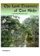 The Lost Treasure of Tan Akihr
