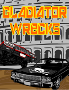 Gladiator Wrecks