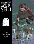 The Magical Land of Yeld: Soul Thief Job Guide
