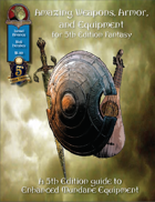 Amazing Weapons, Armor, and Equipment for 5th Edition Fantasy!