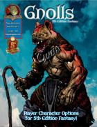 5th Edition Racial Options - Gnolls!