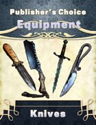 Publisher's Choice -Equipment: Knives