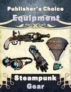 Publisher's Choice -Equipment: Steampunk Gear